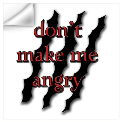 Don't Make Me Angry Wall Decal