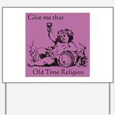 Old Time Religion Yard Sign