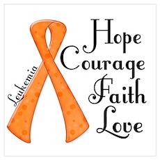 Hope Courage Faith Love LEUKEMIA Poster