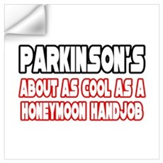 """Parkinson's Is Not Cool"" Wall Decal"