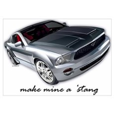 """make mine a 'stang"" Poster"