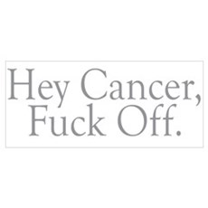 Cancer Fuck Off Poster