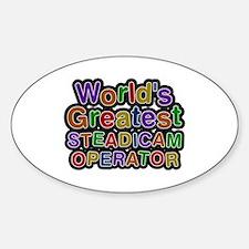 World's Greatest STEADICAM OPERATOR Oval Decal