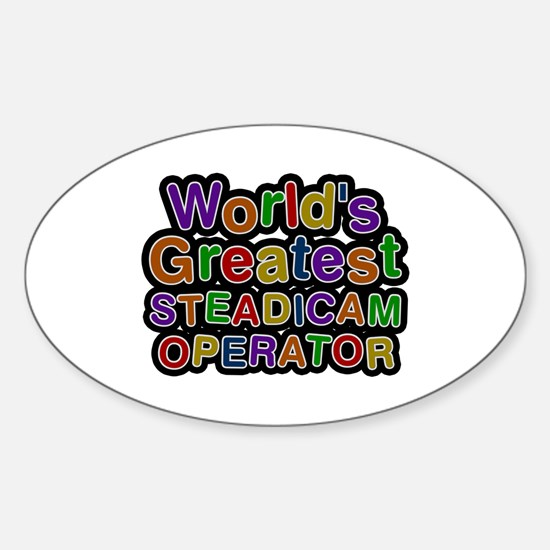 World's Greatest STEADICAM OPERATOR Oval Decal