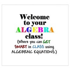 Welcome to your ALGEBRA class Poster