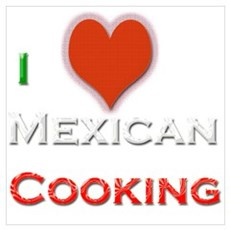 I Love Mexican Cooking Poster