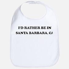 Rather be in Santa Barbara Bib