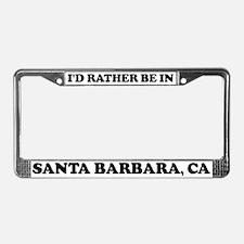 Rather be in Santa Barbara License Plate Frame