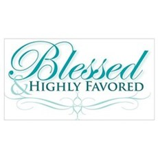 Blessed & Highly Favored Framed Print