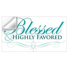 Blessed & Highly Favored Wall Decal