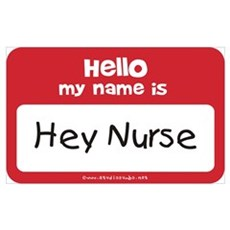 Hey Nurse Name Tag Poster
