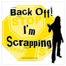 Back Off I'm Scrappin - Yello Poster