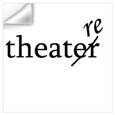 "Theatre Spelled ""re"" Wall Decal"