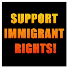 Support Immigrant Rights! Poster