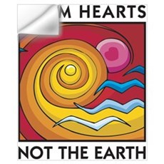 Warm Hearts, Not the Earth Wall Decal