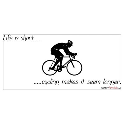 Life is short cycling Poster