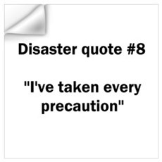 Disaster quote #8 Wall Decal
