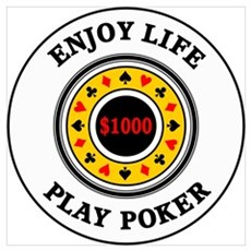 Enjoy Life Play Poker Poster