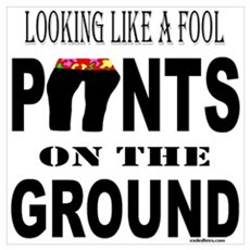 PANTS ON THE GROUND Poster