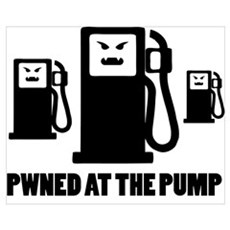 PWNED AT THE PUMP Poster