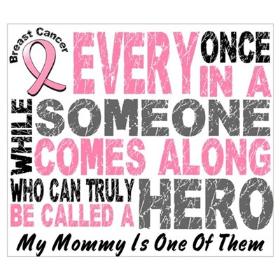 HERO Comes Along 1 Mommy BREAST CANCER Framed Pane Poster