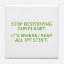 Stop destroying our Planet Tile Coaster