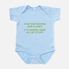 Stop destroying our Planet Infant Bodysuit