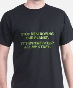 Stop destroying our Planet T-Shirt