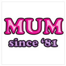 Mum Since 1981 Mother's Day Poster