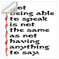 Not Being Able to Speak... Wall Decal