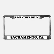 Rather be in Sacramento License Plate Frame