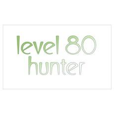Level 80 Hunter Poster