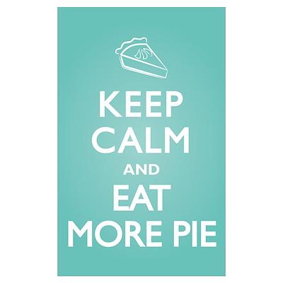 Keep Calm Eat Pie Poster