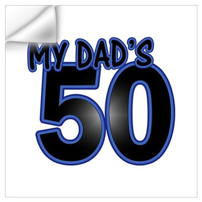 Dad's 50th Birthday Wall Decal