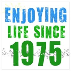 Enjoying Life Since 1975 Poster