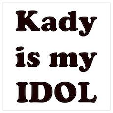 Kady is my IDOL Poster
