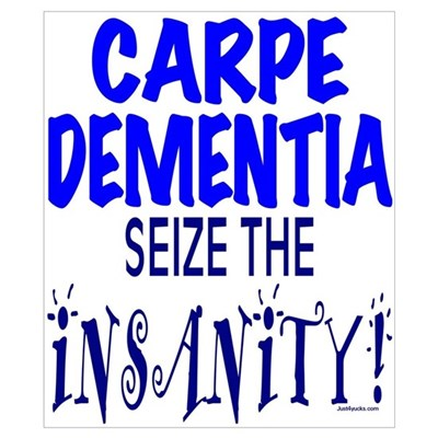 Carpe Dementia Poster
