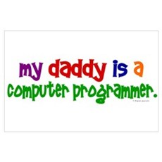 My Daddy Is A Programmer (PRIMARY) r Poster
