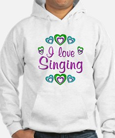 I Love Singing Hoodie Sweatshirt