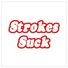 """Strokes Suck"" Poster"