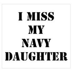 I Miss My Navy Daughter Poster