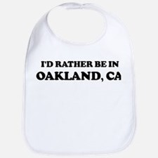 Rather be in Oakland Bib