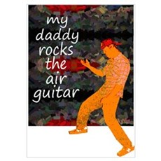 My daddy rocks the air guitar Poster