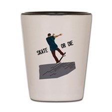 Skate Or Die Shot Glass