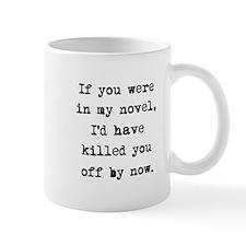 Killed You Off Small Mugs