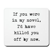 Killed You Off Mousepad