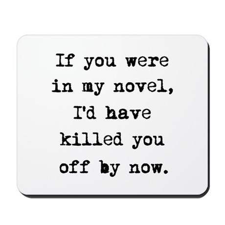 Killed You Off Mousepad