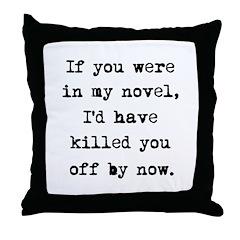 Killed You Off Throw Pillow