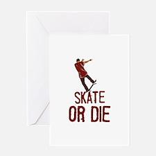 Skate Or Die Greeting Card