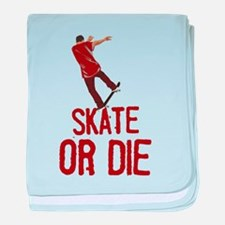 Skate Or Die baby blanket